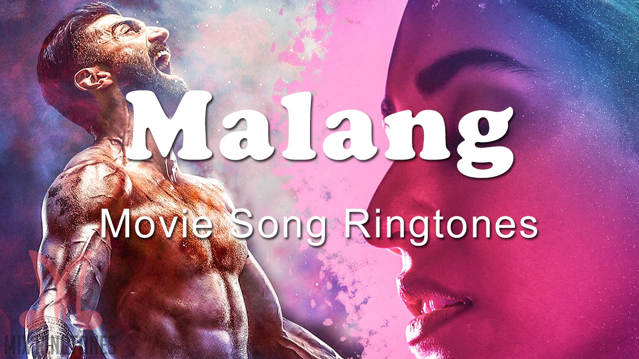 Malang 2020 Movie All Mp3 Song Ringtones Free Download For Mobile Phones