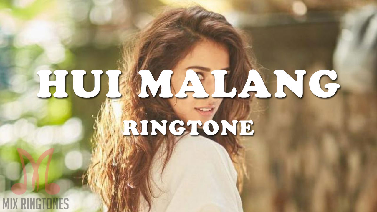 Hui Malang Song Ringtone Download Mp3 Ringtones Free Download For Mobile Mixringtones