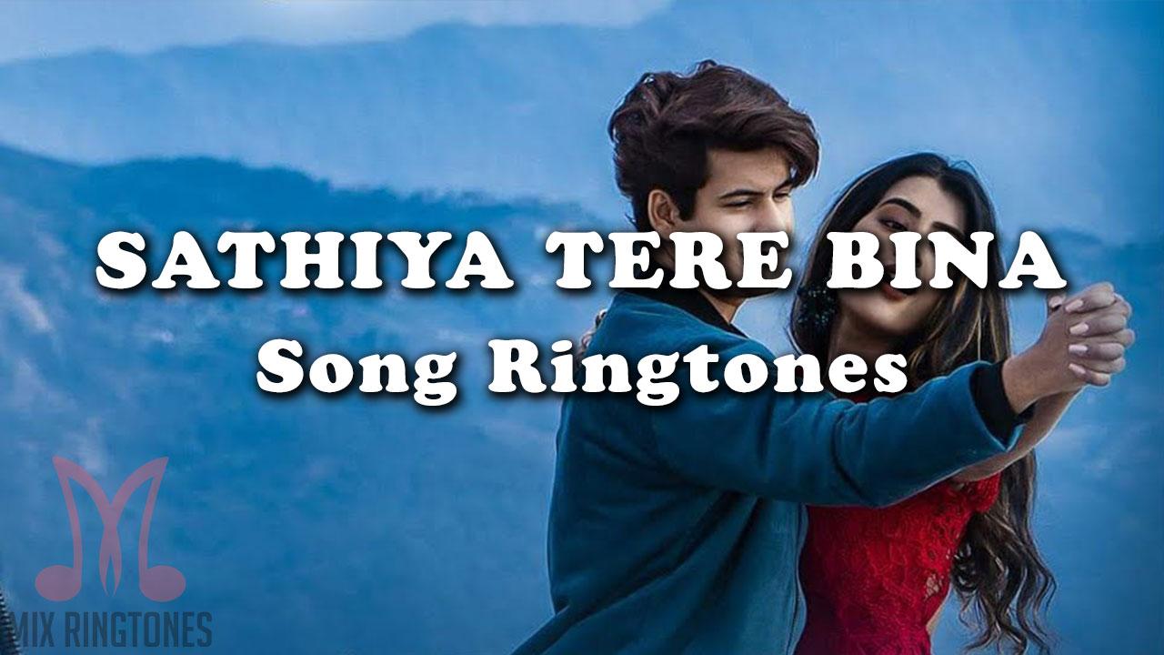 Sathiya Tere Bina Song Ringtone Download Mp3 Ringtones Free Download For Mobile Mixringtones